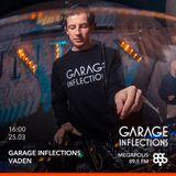 Vaden - 25.03.17 Garage Inflections @ Megapolis FM