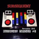 Bricolage Podcast #3: Subsequent