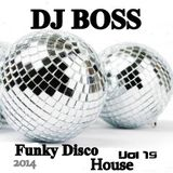 DJ BOSS Funky Disco House Party Vol.19