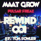 Maat Grow - Pulsar Freax Rewind 001 ft. Tom Fowler