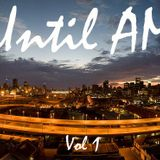 Until AM Vol.1 - Part 2