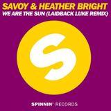 Laidback Luke, Savoy, Heather Bright - We Are The Sun (Laidback Luke Remix)[Spinnin Records]