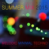Melodic Minimal Techno Summer Mix 2015 Part II