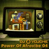 Power Of Afrovibe 04 by DJ Vojche