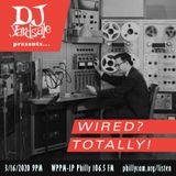 DJ YardSale presents...Wired? Totally! 3-16-2020