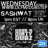 DJ Sashwat - Dank 'N' Dirty Dubz (Volume 62)