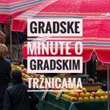 Gradske minute, o gradskim tržnicama, 08.05.2018.