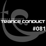 Erika K - Trance Conduct 081