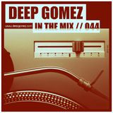 In the mix with DEEP GOMEZ, EP.044