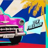 Zen Freeman * One Night In Havana 2018