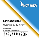 Trance to the People 203 (Guestmix by DJ Shaft)