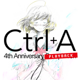 PLAYBACK: Ctrl+A Vol.24 -4th Anniversary!- @ MOGRA #CtrlA