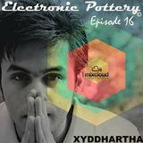 Electronic Pottery (Episode 16) with Xyddhartha