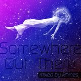 Somewhere Out There - mixed by Rhines