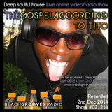 BeachGrooves Radio - 021214 - The Gospel According to Tito - Soulful House