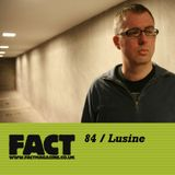 FACT Mix 84: Lusine