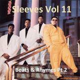 Sleeves Vol 11  - Beats & Rhymes Pt 2