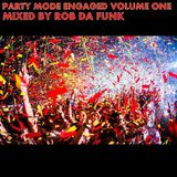 Party Mode Engaged Vol.1 - Mixed By Rob Da Funk - August Mix