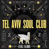 Tel Aviv Soul Club for Kuli Alma