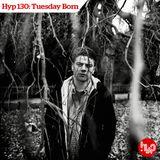 Hyp 130: Tuesday Born
