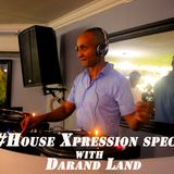 House Xpression Special with Darand Land