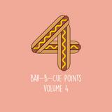 Bar-B-Cue Points Vol. 4
