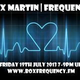 FREQUENCIES 19th July 2013 with Alex Martin