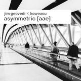 Jim Geovedi x Koweasu - Asymmetric [AAE]
