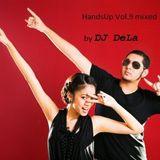 HandsUp Vol.9 mixed by DJ DeLa