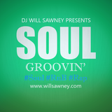 Soul Groovin' with DJ WILL SAWNEY - 4th November 2018