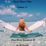 Classic House Vibes 13 - Deep House Essentials 02