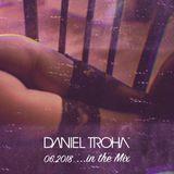 Daniel Troha - In The mix 06-2018 // 124 bpm // Nu Disco, EDM