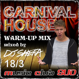 SHEFA Warmup - Carnival House 18/3 SUD Slusovice