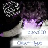 DJSoc 028: Citizen Hype