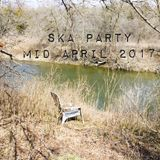 Ska Party FM Mid April 2017