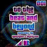 To The Beat And Beyond #001 [PODCAST] (Guestmix by: Brainless & Reminder)