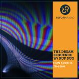 The Dream Sequence with Ruf Dug 14th March 2016