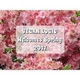VEGAN LOGIC WELCOMES SPRING 2017 - 1.3.2017