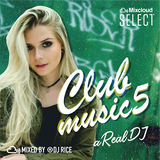CLUB MUSIC #005 - R&B,Trap,Afrobeats,Pop,Dancehall,EDM,Reggae,HipHop