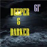 DEEPER & DARKER #61