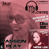 Passion Play Radio Show Ep 06