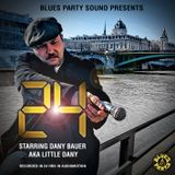 """LITTLE DANY aka DANY BAUER  """"24H"""" the mixtape by Blues Party Sound"""