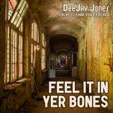 Feel It In Yer Bones