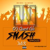 DJ Quest Gh - Smash Singles Mix