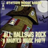 Station House Radio presents All Hallows Rock: A Haunted House Party
