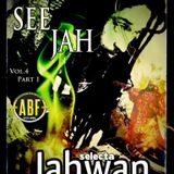 SEE JAH VOL.4 Part 1- Mixed by Selecta Jahwan(ABF Sound System)