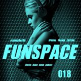 FunSpace#018 (Spacial Trance Edition)