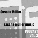 sascha müller music Podcast Vol. 3