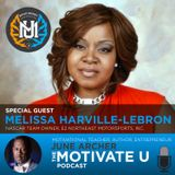 Motivate U! with June Archer Feat. Melissa Harville-Lebron