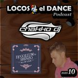 LOCOS x el DANCE Podcast 2020-10 by CHAKKO DJ (2020.03.16-22)